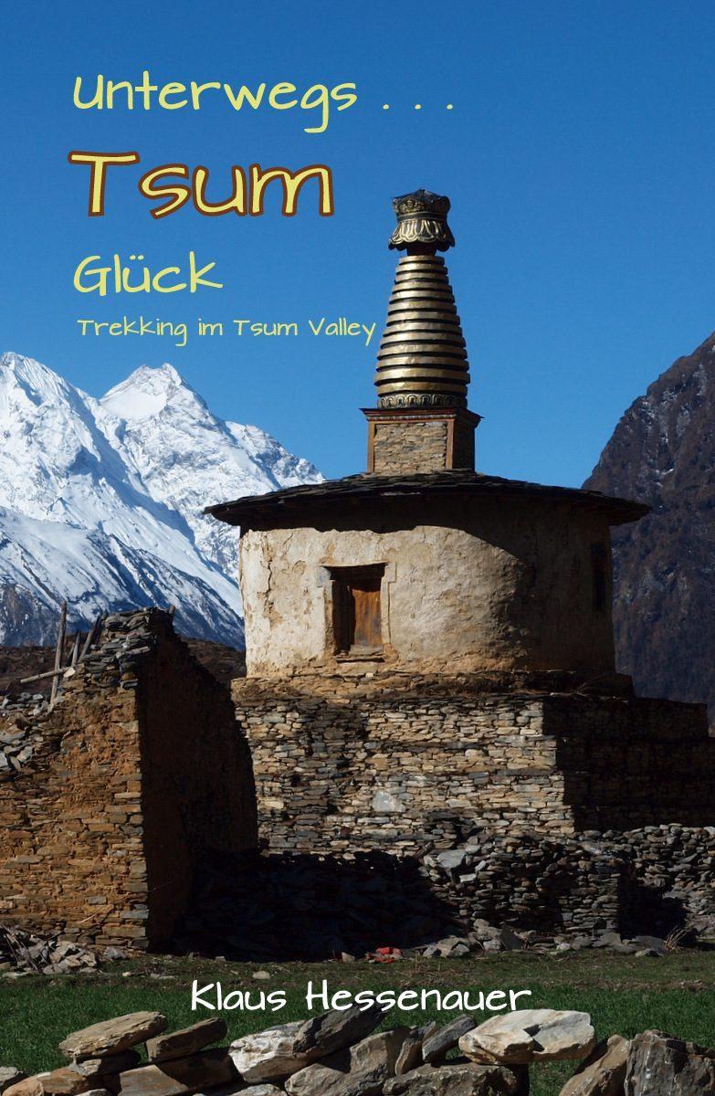 Chörten im Tsum Valley, entlegenees Hochtal, an der Grenze zu Tibet
