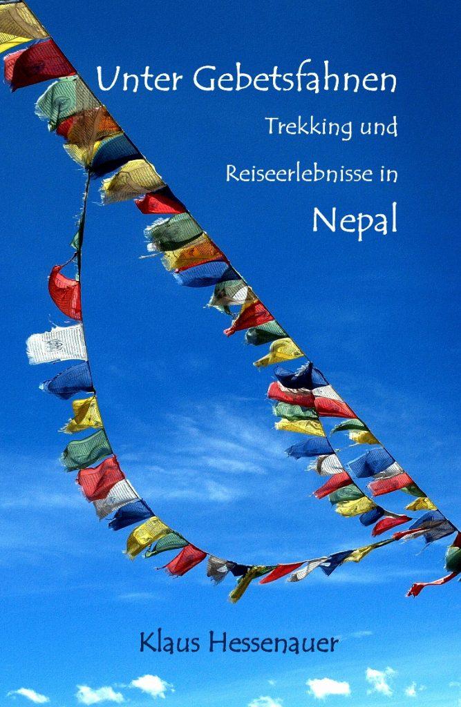 Unter Gebetsfahnen Trekking und Reiseerlebnisse in Nepal